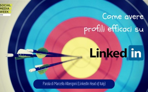 Come avere profili efficaci su LinkedIn - SocialMediaLife