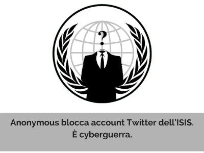 Anonymous blocca account Twitter ISIS. È cyberguerra.