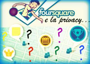 Nuove Regole Privacy Foursquare