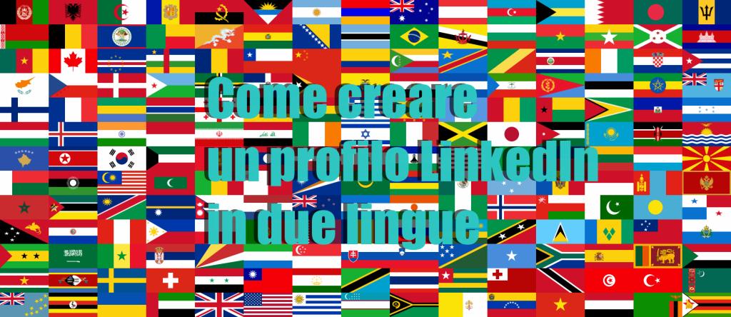 Come creare un profilo LinkedIn in due lingue