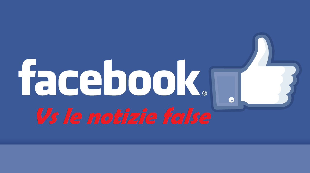 Facebook vs le notizie false