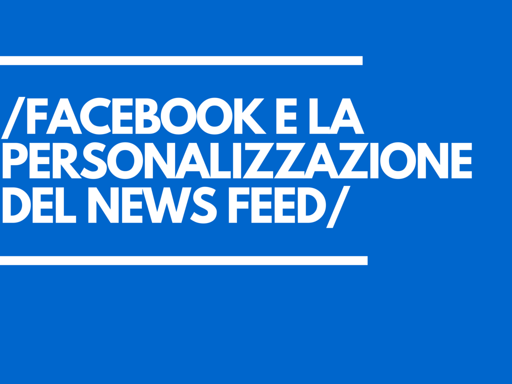 Photo of Facebook e la personalizzazione del News Feed