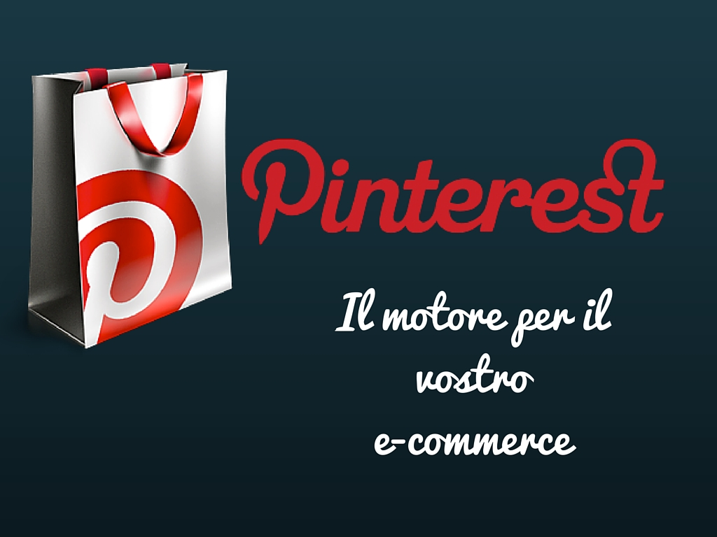 Photo of Pinterest, il motore per il vostro e-commerce