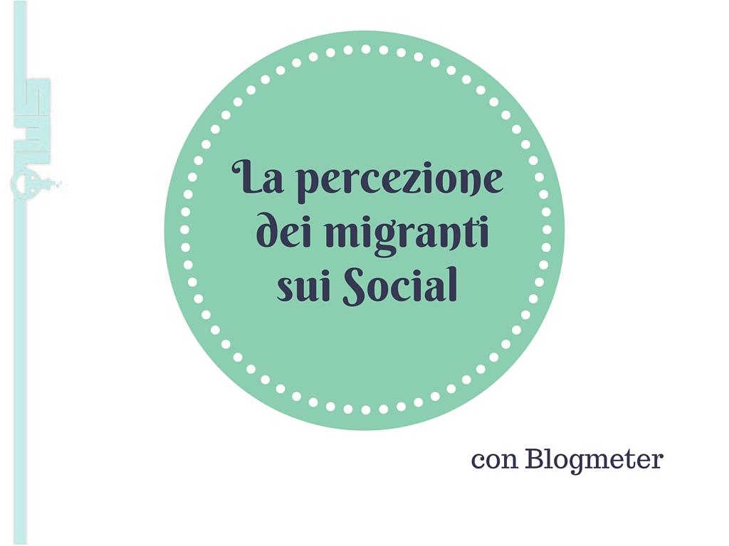 La percezione dei migranti sui Social
