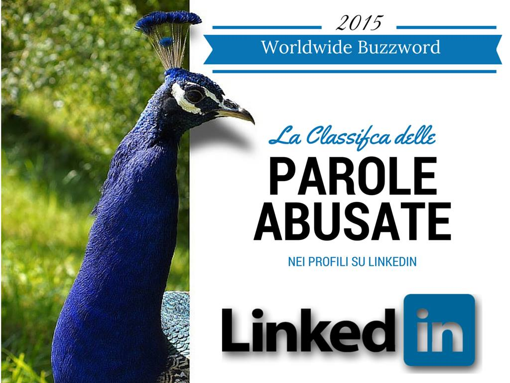 Photo of LinkedIn Buzzword 2016: le parole più abusate nei profili!