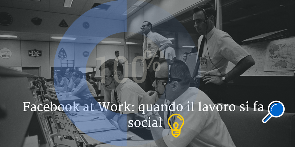 Photo of Facebook at Work: quando il lavoro diventa Social