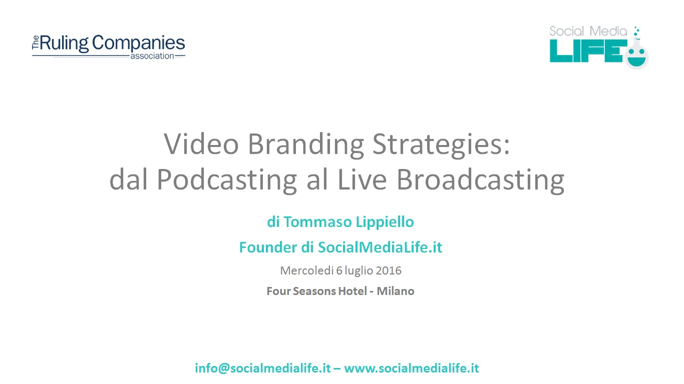 Video Branding Sttrategies - dal Podcasting al Live Broadcasting