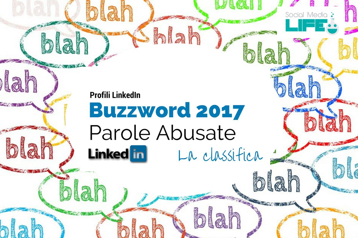 Photo of LinkedIn Buzzword 2017: migliora il tuo profilo LinkedIn