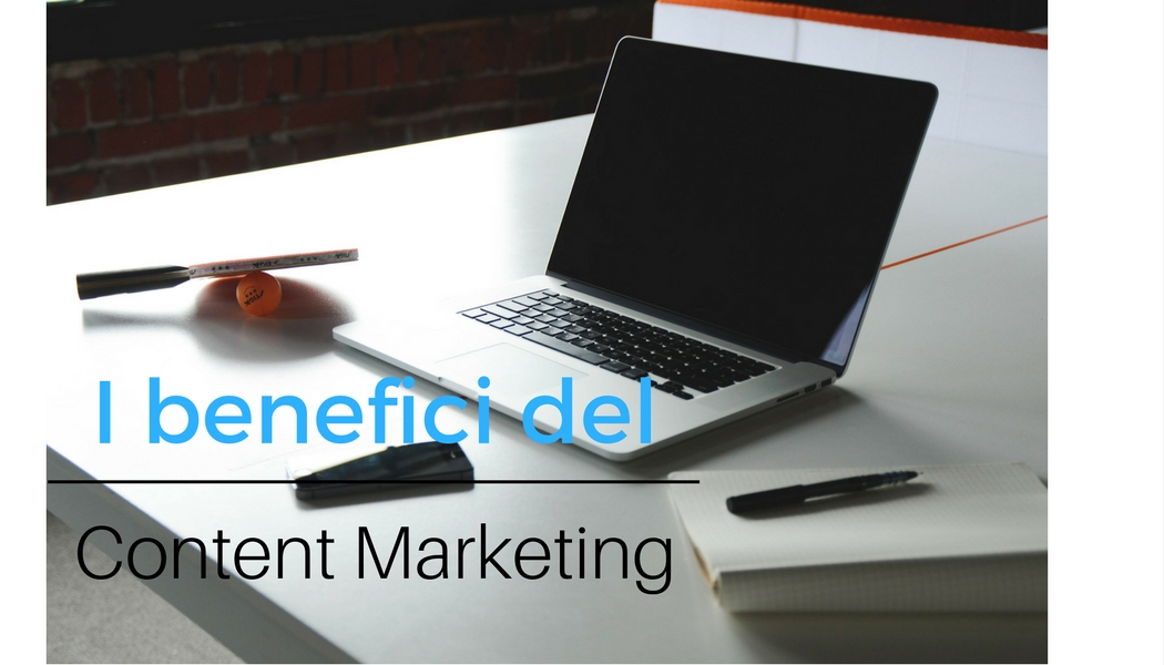 Photo of Quattro grandi benefici del Content Marketing per le imprese