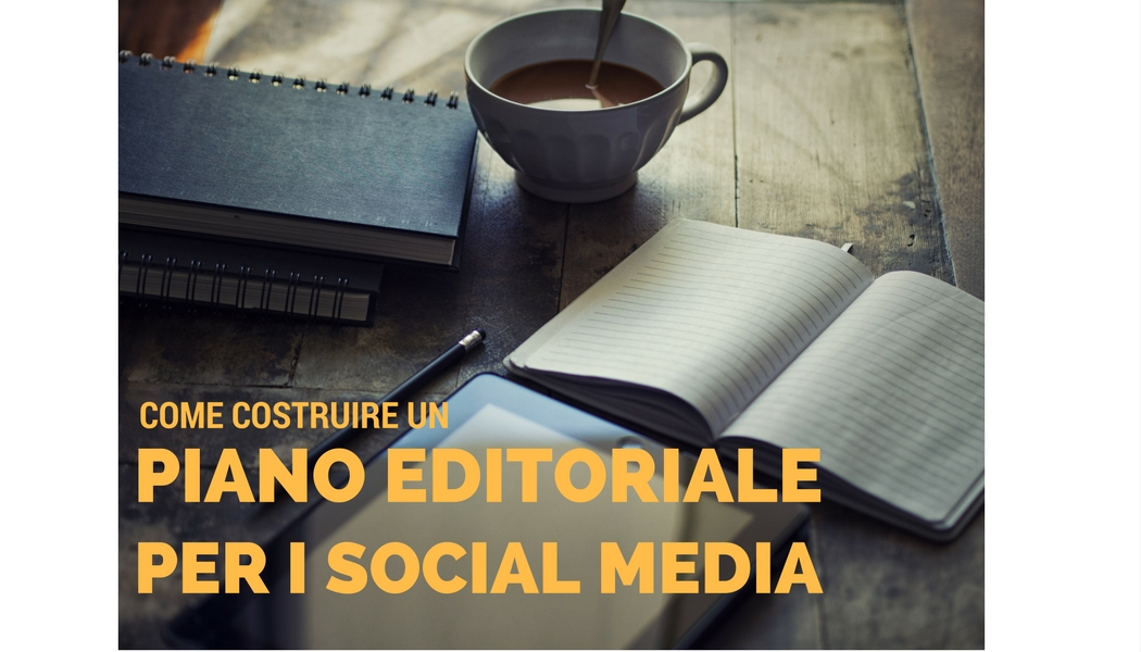 Photo of Come redigere un piano editoriale per i Social Media